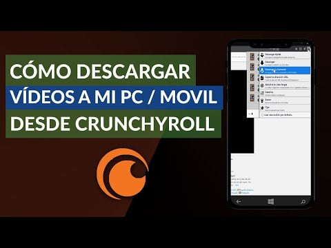 How Can You Download Videos From Crunchyroll To My Pc Or Mobile
