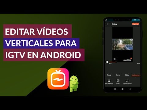 C & oacute; mo Edit F & aacute; easily V & iacute; deos IGTV Vertical for Android