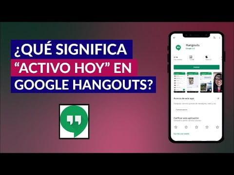 """What Does """"Active Today"""" In Google Hangouts?"""