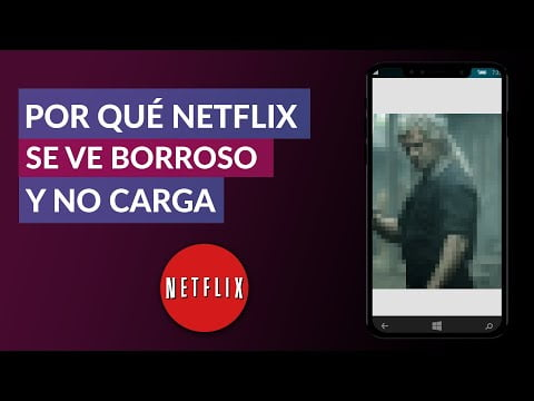 & eacute Why ; Netflix is fuzzy or not I Car ga
