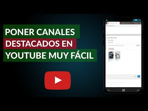 C & oacute; how to put channels Highlights two F & aacute YouTube, easily