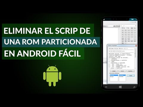 C & oacute; mo Remove and Eliminate Script partitioned into a ROM Android