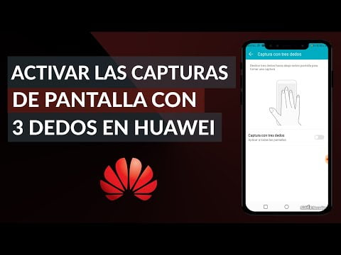 C & oacu you, how to make and activate screenshots with 3 fingers Huawei
