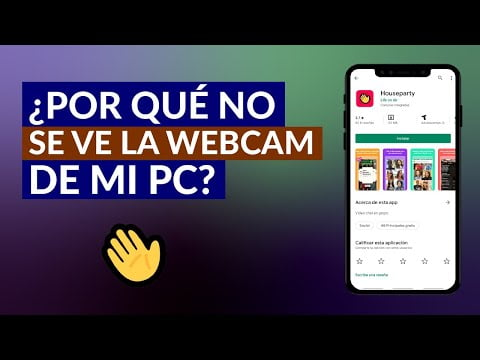 Why & eacute; not see the webcam my PC in HouseParty