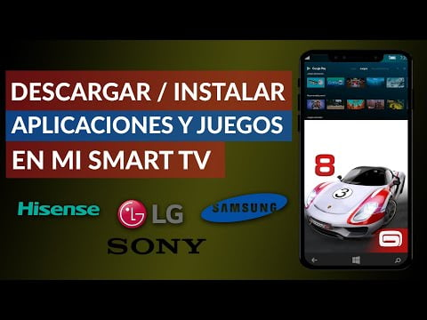 C & oacute; mo download and install applications and games Smart TV Samsung, LG, Hisense and Sony