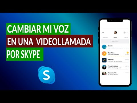 C & oacute; how can I change or modify my voice in a video call for Skype