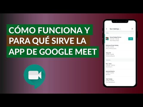 What It Is, How It Works And Serves The Google App Meet?