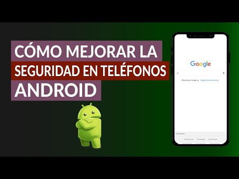 How To Improve Security And Privacy On Android Phones?