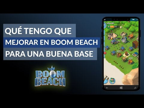 What is the first thing I have to improve Boom Beach to have a good base?
