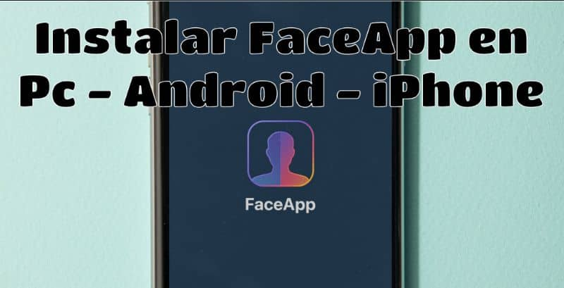 How To Install And Use Faceapp On My Pc Or Android And Iphone - Free