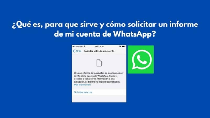 What Is, What It Does And How To Request A Report From My Whatsapp Account?