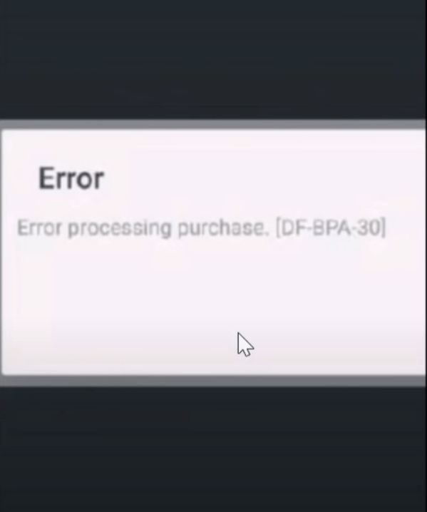 How To Fix The Df-Bpa-30 Error To Process A Purchase On The Play Store