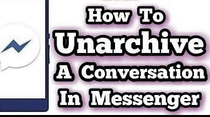 How Unarchive A Messenger Conversation Easily