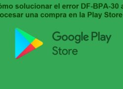 How to Fix Error DF-BPA-30 When Processing a Purchase in the Play Store (Example)