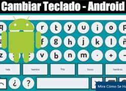 How to Easily Change the Keyboard of an Android Phone or Tablet?
