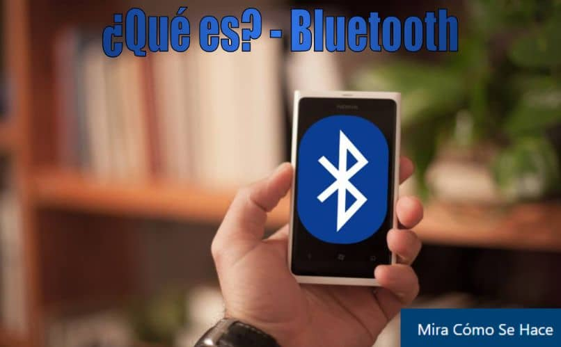 What is Bluetooth and what is it for?  How does it work and its use on Mobile Devices?